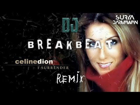 ♫ CELINE DION - I SURRENDER | BREAKBEAT REMIX by SURYA DARMAWAN
