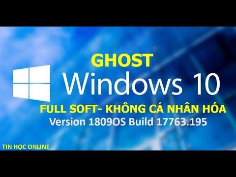 Ghost Win 10 1809 Full Soft Không Cá Nhân Hóa