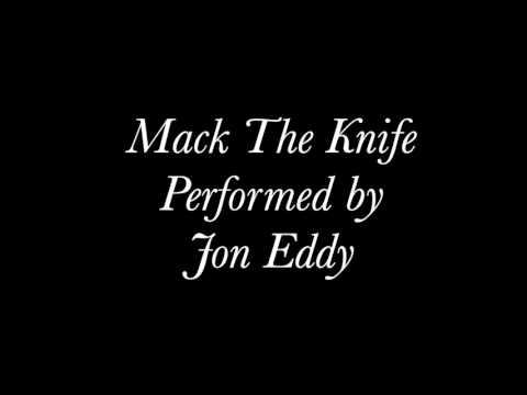 Jon Eddy - Mack The Knife (Bobby Darrin Cover)