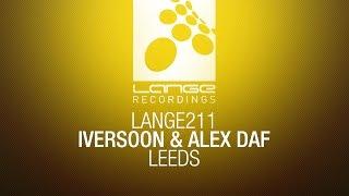 Iversoon & Alex Daf - Leeds (Original Mix) [OUT NOW]