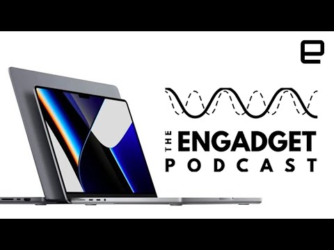 Diving into Apple's new MacBook Pros and the Pixel 6   Engadget Podcast Live