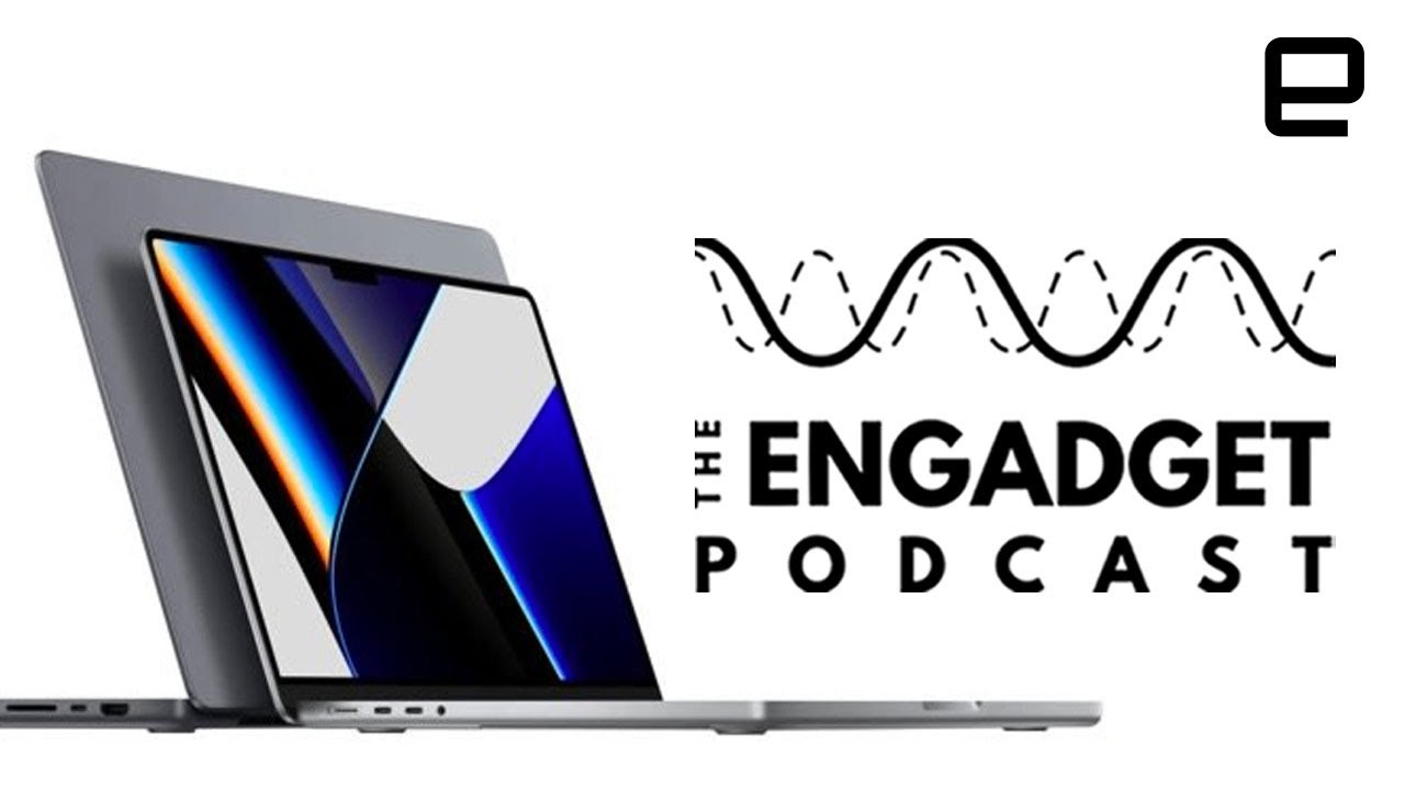 Download Diving into Apple's new MacBook Pros and the Pixel 6   Engadget Podcast Live