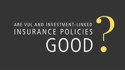 Are VULs and Investment Linked Insurance Policies Good?