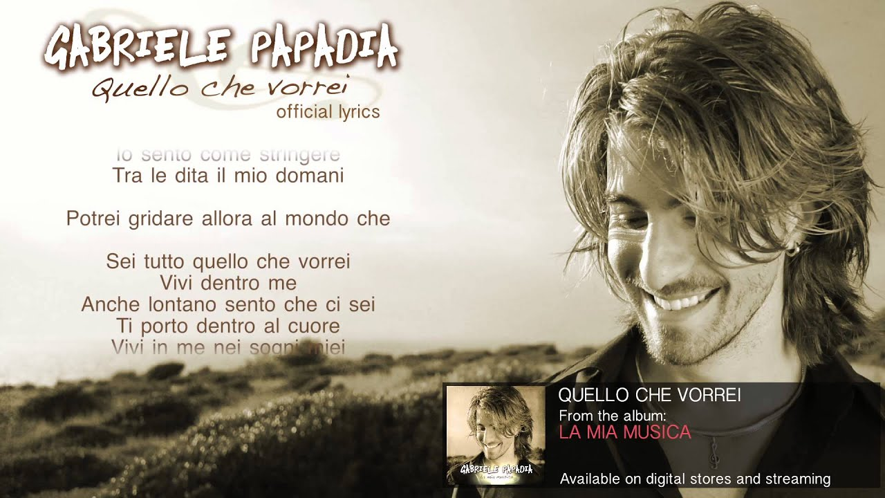 Gabriele Papadia Quello Che Vorrei Official Song Lyrics Youtube