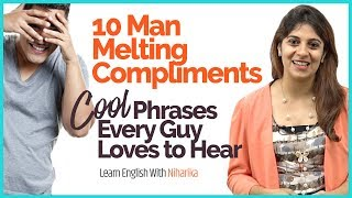 10 Man Melting Compliments - Learn 10 Cool English Phrases Every Guy loves to hear   English Lesson