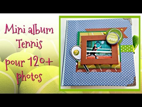 [SCRAP] Mini album tennis pour 120+ photos!