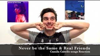 Camila Cabello - Never be the Same & Real Friends | REACTION
