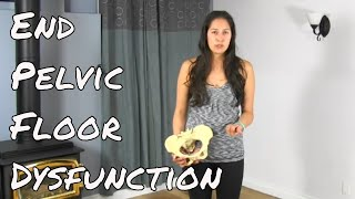 The End To Pelvic Floor Dysfunction