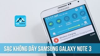 Hướng dẫn sạc không dây cho Galaxy Note 3 và nhiều máy khác!