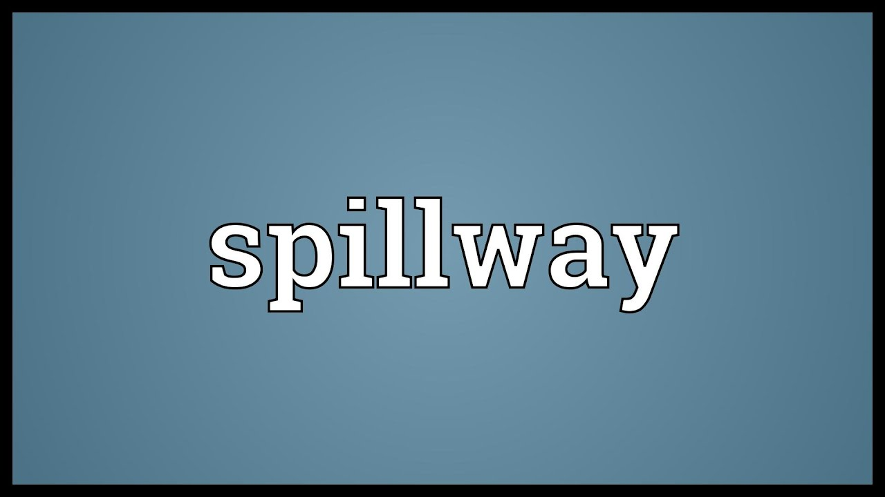spillway meaning youtube