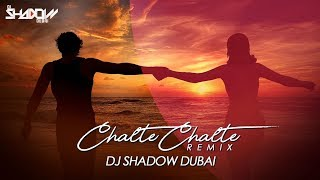 Chalte Chalte Remix DJ Shadow Dubai Mp3 Song Download
