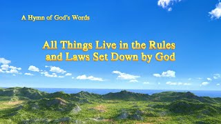 "Christian Praise Song | ""All Things Live in the Rules and Laws Set Down by God"""