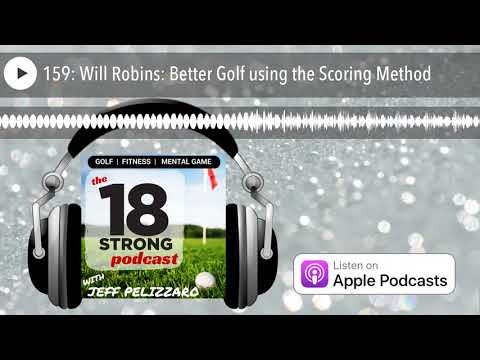 159: Will Robins: Better Golf using the Scoring Method