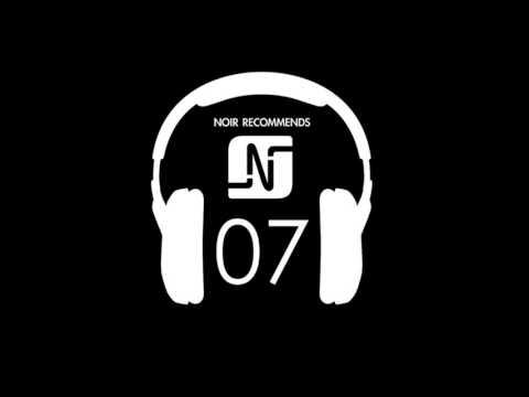 NOIR RECOMMENDS EPISODE 07 // SEPTEMBER 2011