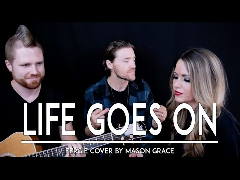 Life Goes On - Fergie (Live Music Acoustic Cover Video)