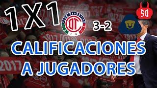 1x1 - CALIFICACIONES DE CADA JUGADOR DEL TOLUCA FC 2-3 PUMAS