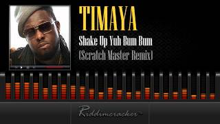 Timaya - Shake Up Yuh Bum Bum (Scratch Master Remix) [Soca 2014]
