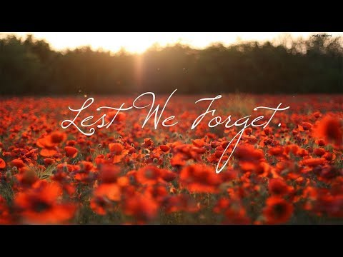 Lest We Forget - Remembrance 2017 WW1 TO PRESENT DAY