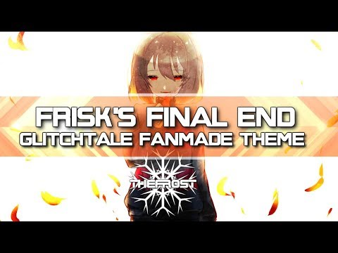 Frisk's Final End [Glitchtale] [Fanmade Theme]