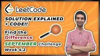 Find The Difference - LeetCode September Challenge Week 4.2