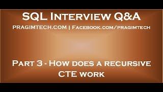 Part 3   How does a recursive CTE work
