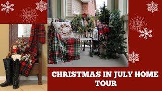 CHRISTMAS HOME TOUR - FARMHOUSE CHRISTMAS - CHRISTMAS IN JULY