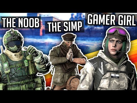 The TYPES OF PEOPLE You Meet in Rainbow Six Siege