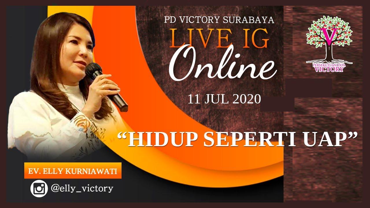 HIDUP SEPERTI UAP - Ev. Elly Kurniawati - Live IG 11 Jul 2020