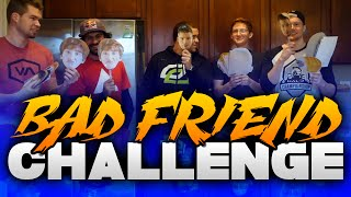 BAD FRIEND CHALLENGE at the OpTic House