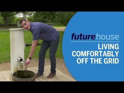 Future House | Living Off the Grid Comfortably