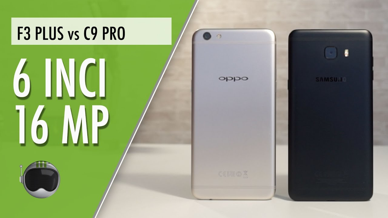 Oppo F3 Plus Vs Samsung Galaxy C9 Pro Duel Phablet Kekinian Youtube