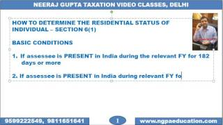 V 09 Income Tax Quick Revision Video Number 09 (Neeraj Gupta Taxation Video Classes)(Details :www.ngpaeducation.com Video Number 09 covers BASIC CONDITIONS OF INDIVIDUAL - SEC 6(1) (Chapter – Residential Status). Created by : CS ..., 2016-11-16T06:55:37.000Z)