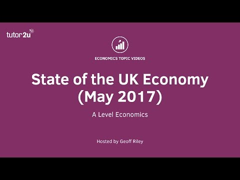 UK Economy Revision Special - State of the Economy (May 2017)