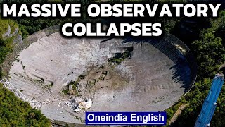Huge Arecibo observatory which featured in Bond film collapses | Oneindia News