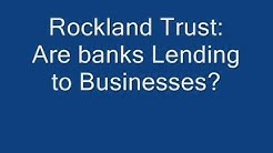 Rockland Trust: Are banks Lending to Businesses?