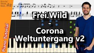 Frei.Wild - Corona Weltuntergang v2 | Piano Tutorial | German