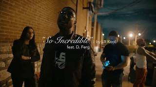 "LB Kool - ""So Incredible"" (Behind the scene acapella version) ft. D. Ferg"