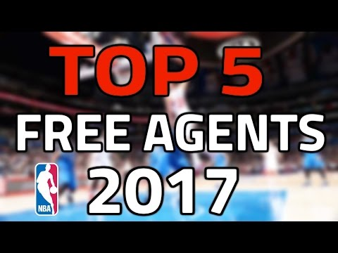 NBA Top 5 Free Agents 2017