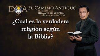 ¿Cuál es la verdadera religión según la Biblia?