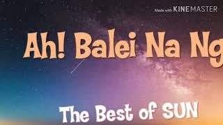 UN SUN (Sohra Man) Ah Balei Na Nga UN SUN MUSIC GROUP