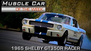 1965 Shelby GT350R Racer: Muscle Car Of The Week Video Episode #208