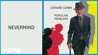 Leonard Cohen - Nevermind (Audio)