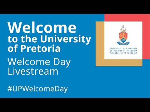 University of Pretoria 2017 Welcome Day Livestream in HD 08:00 Session