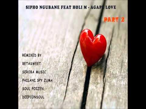 Sipho Ngubane feat. Holi M - Agape Love (Betasweet Remix)