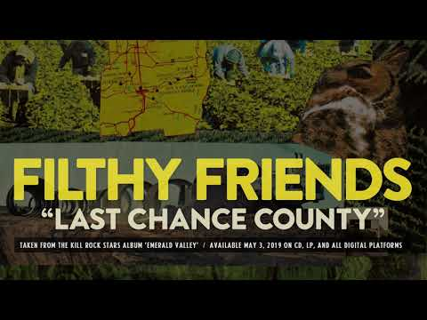 Filthy Friends - Last Chance County (from Emerald Valley)