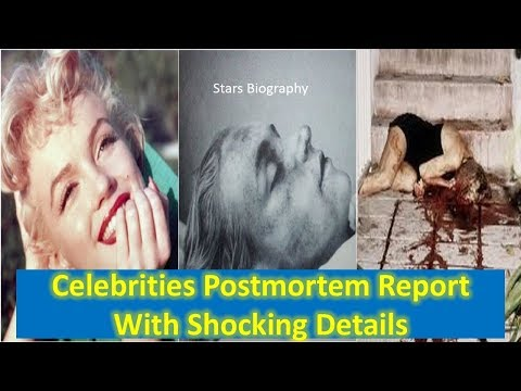 Celebrities Postmortem Photos & Report With Shocking Details|shocking Post Mortem|Stars Biography