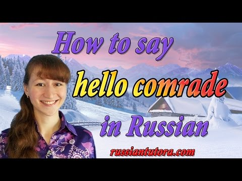 Hello comrade in Russian translation | How to say hello comrade in Russian language