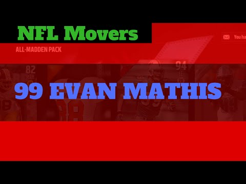 New 99 Overall Evan Mathis!!!!! New NFL Movers!!!!!