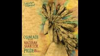 Osunlade Feat Nadirah Shakoor - Pride (Osunlades Back to Africa)