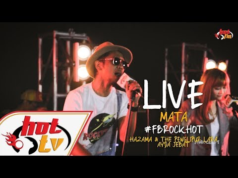 (LIVE) - MATA - AYDA JEBAT X HAZAMA & THE PENGLIPUR LARA : FB ROCK HOT